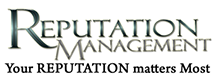 Reputation Management - Your REPUTATION matters Most